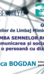 """Atelier de Limbaj Mimico-Gestual """"Comunicarea și socializarea cu o persoană cu dizabilități auditive"""""""